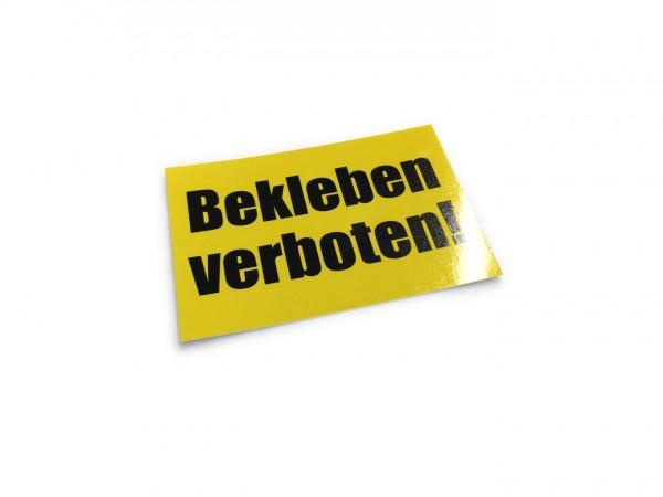 Sticker: Bekleben verboten!